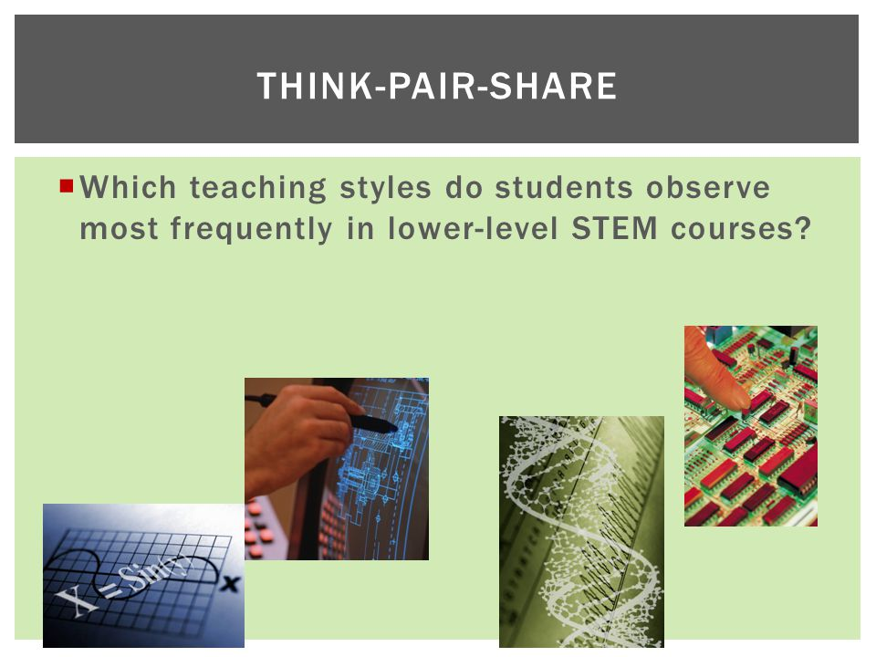  Which teaching styles do students observe most frequently in lower-level STEM courses.