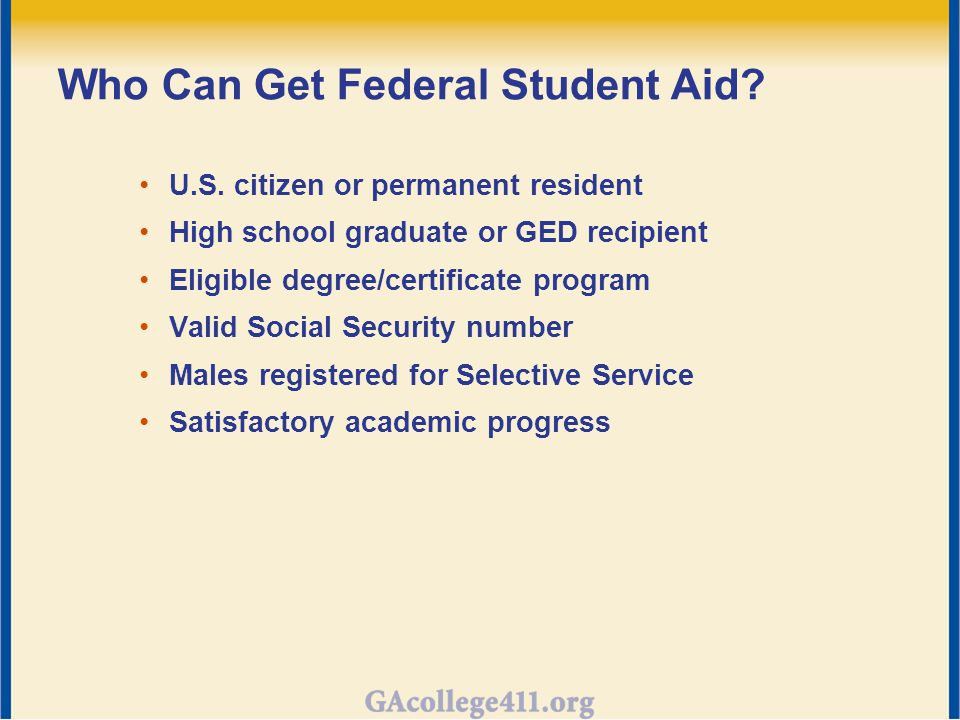 Who Can Get Federal Student Aid.U.S.