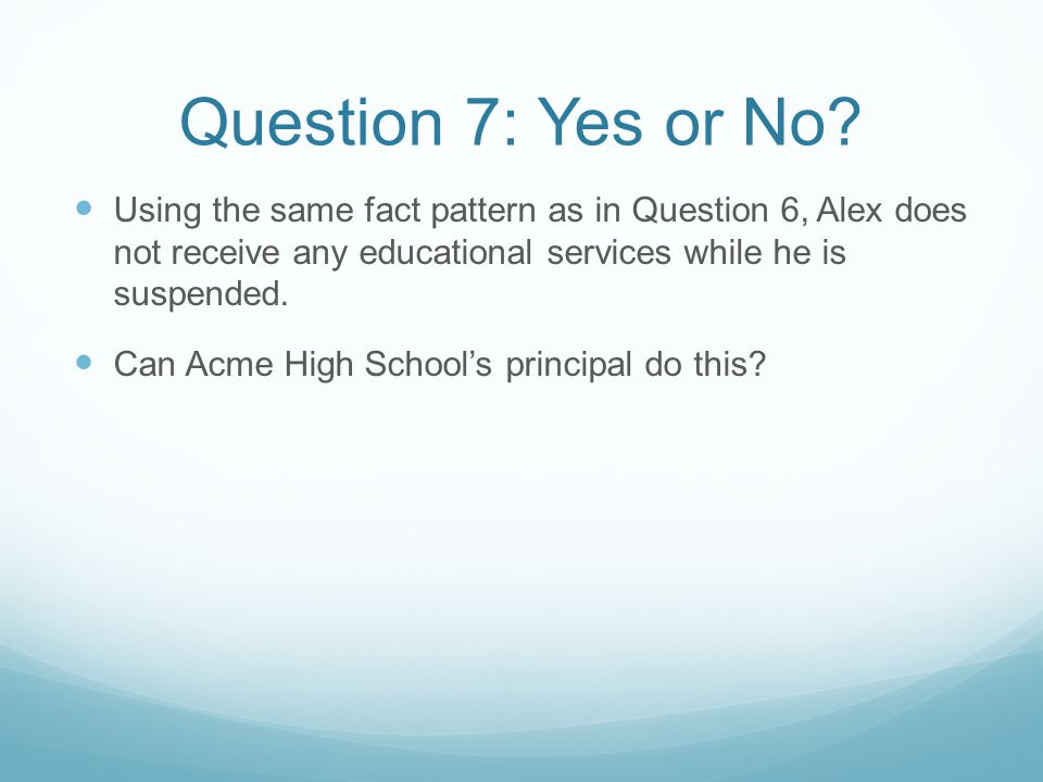 Question 7: Yes or No.
