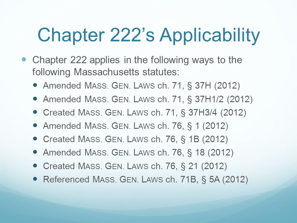 Chapter 222's Applicability Chapter 222 applies in the following ways to the following Massachusetts statutes: Amended M ASS.