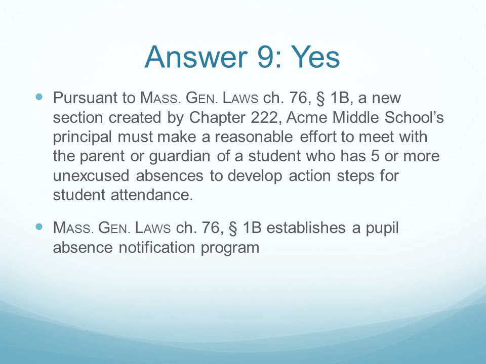 Answer 9: Yes Pursuant to M ASS. G EN. L AWS ch.