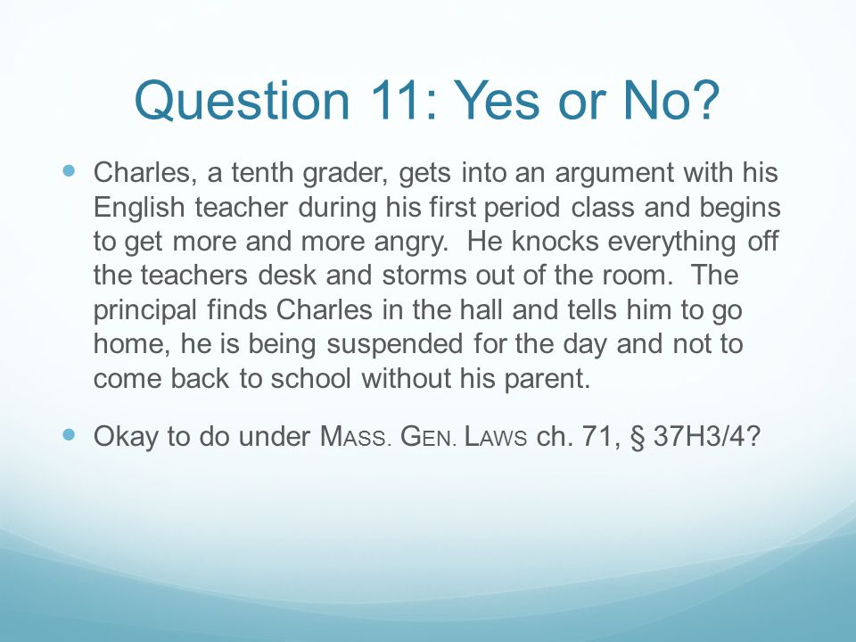 Question 11: Yes or No.