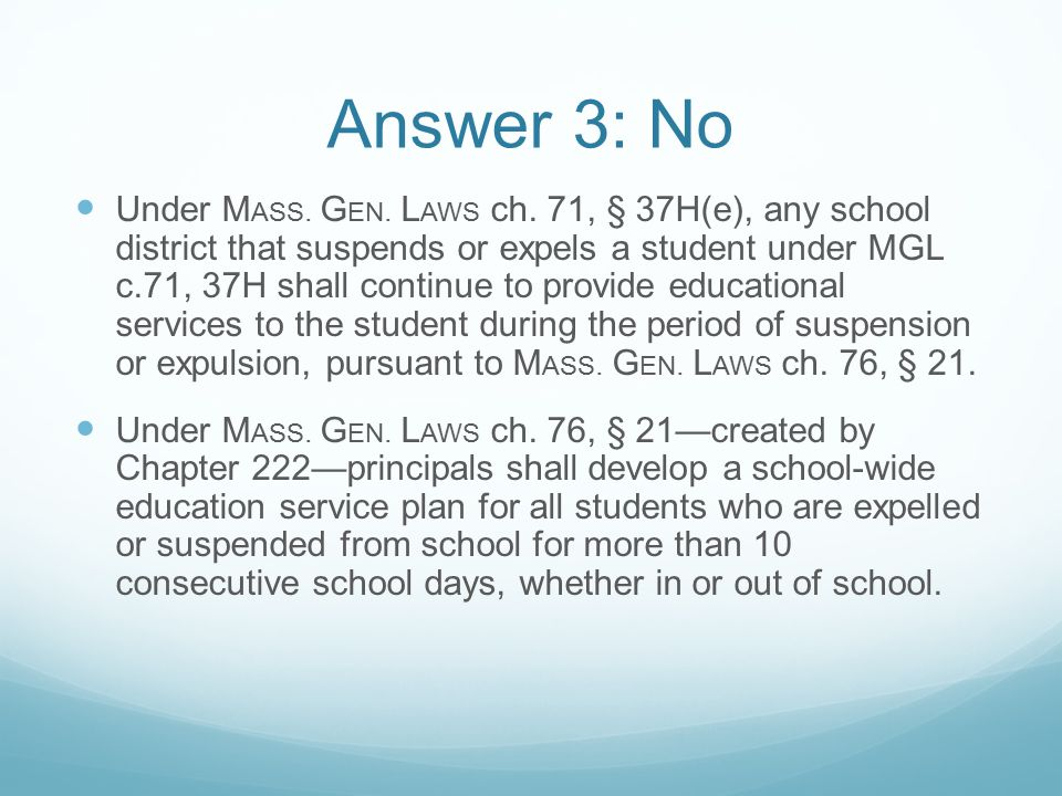 Answer 3: No Under M ASS. G EN. L AWS ch.