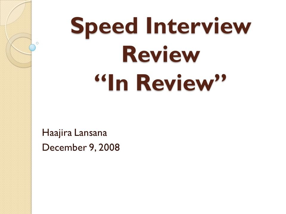 Speed Interview Review In Review Haajira Lansana December 9, 2008