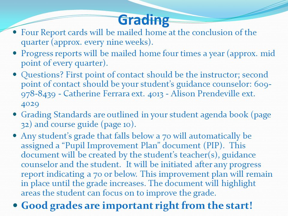 Grading Four Report cards will be mailed home at the conclusion of the quarter (approx. every nine weeks). Progress reports will be mailed home four t
