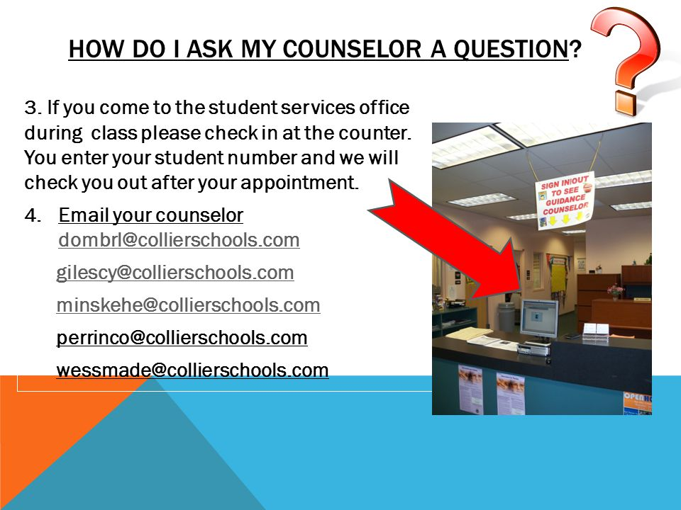 3.If you come to the student services office during class please check in at the counter.
