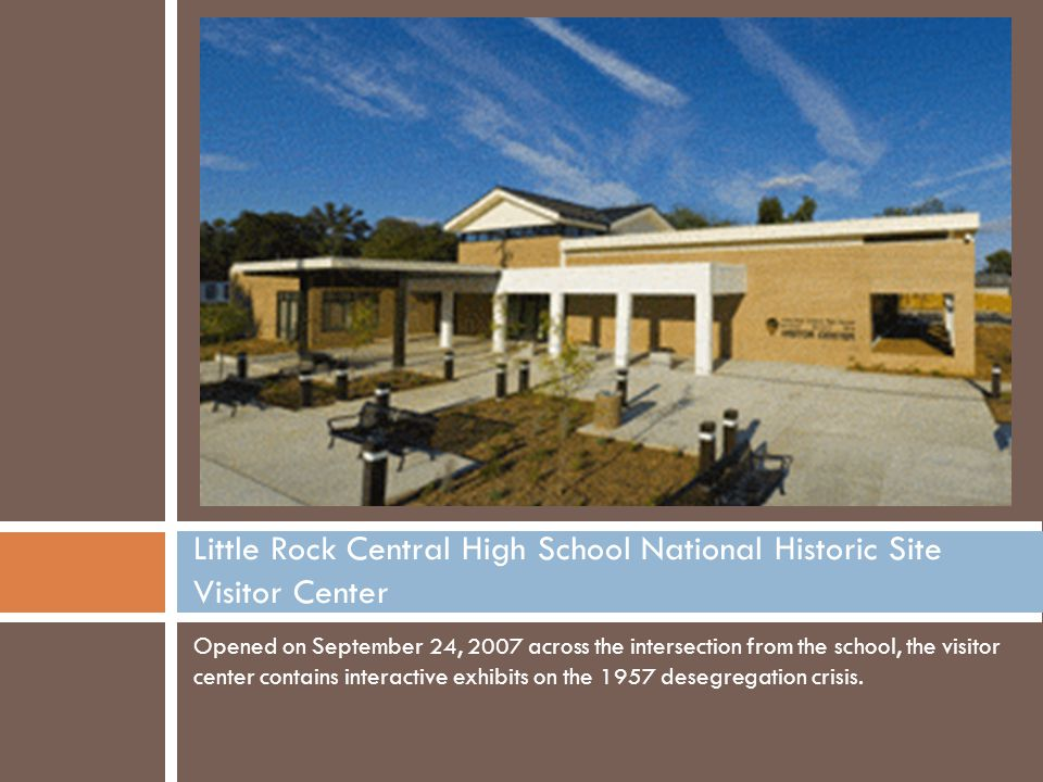 Opened on September 24, 2007 across the intersection from the school, the visitor center contains interactive exhibits on the 1957 desegregation crisis.
