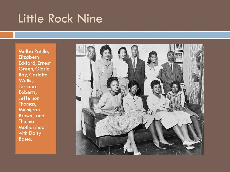 Little Rock Nine Melba Patillo, Elizabeth Eckford, Ernest Green, Gloria Ray, Carlotta Walls, Terrance Roberts, Jefferson Thomas, Minnijean Brown, and Thelma Mothershed with Daisy Bates.