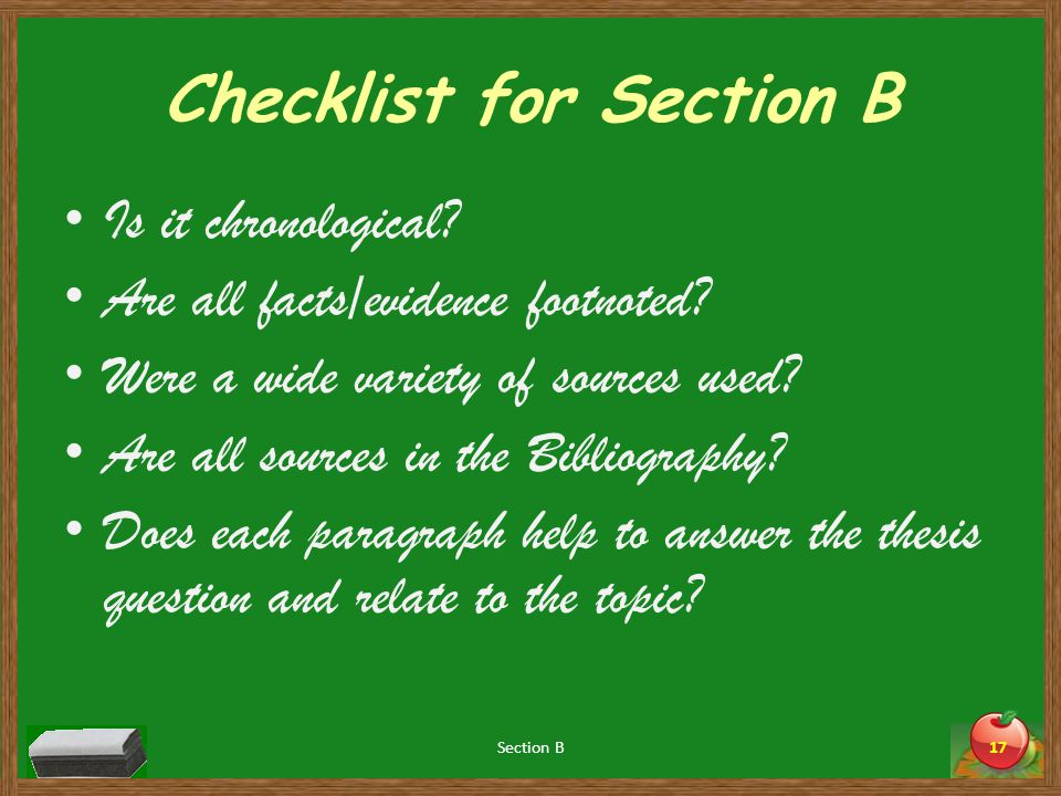 Checklist for Section B Is it chronological. Are all facts/evidence footnoted.