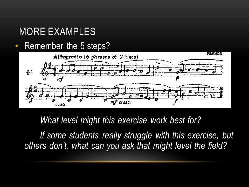 EXAMPLES Step 1 – Time Signature Step 2 – Starting Syllable Step 3 – Identify Leaps / Patterns / Repeats, etc.