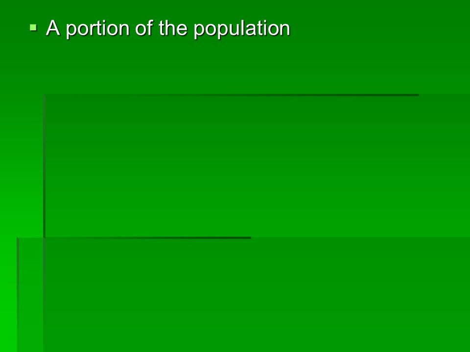  A portion of the population