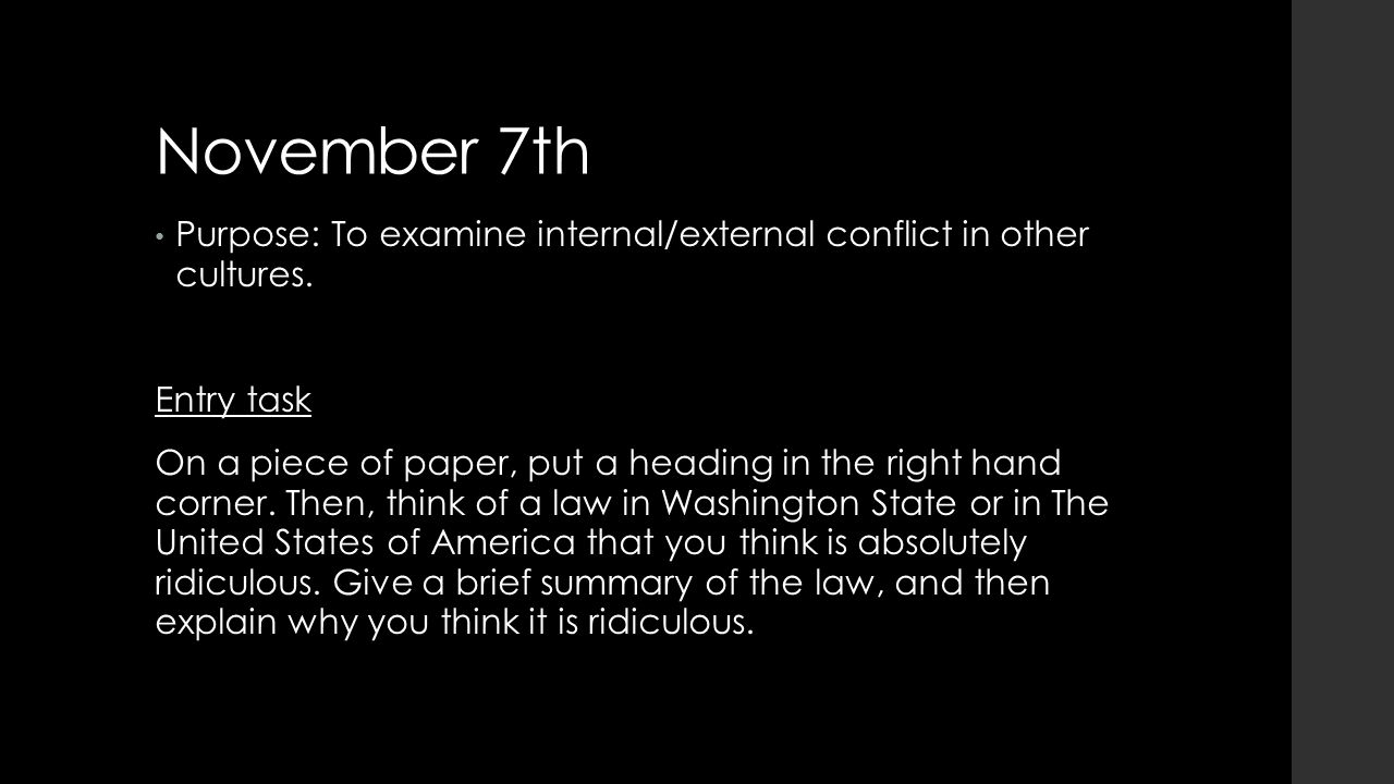 November 7th Purpose: To examine internal/external conflict in other cultures.