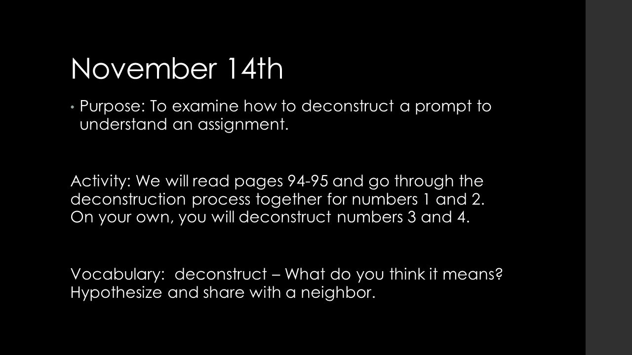 November 14th Purpose: To examine how to deconstruct a prompt to understand an assignment.