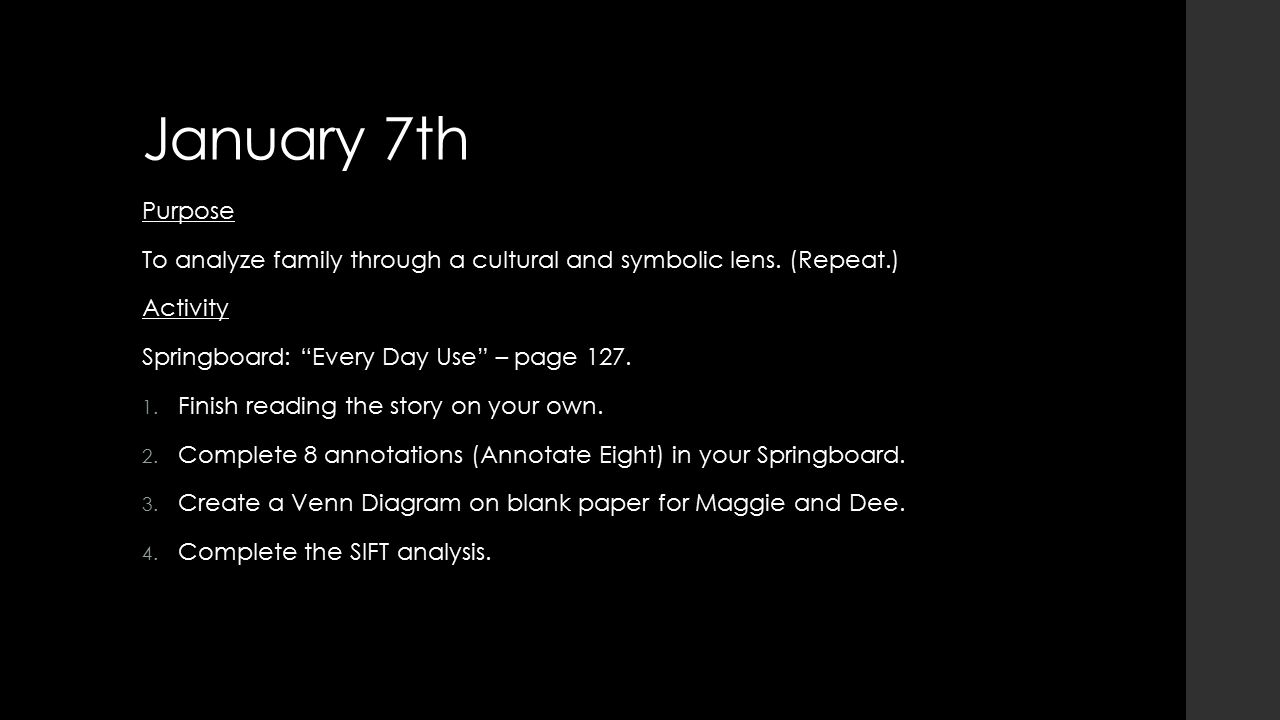 January 7th Purpose To analyze family through a cultural and symbolic lens.