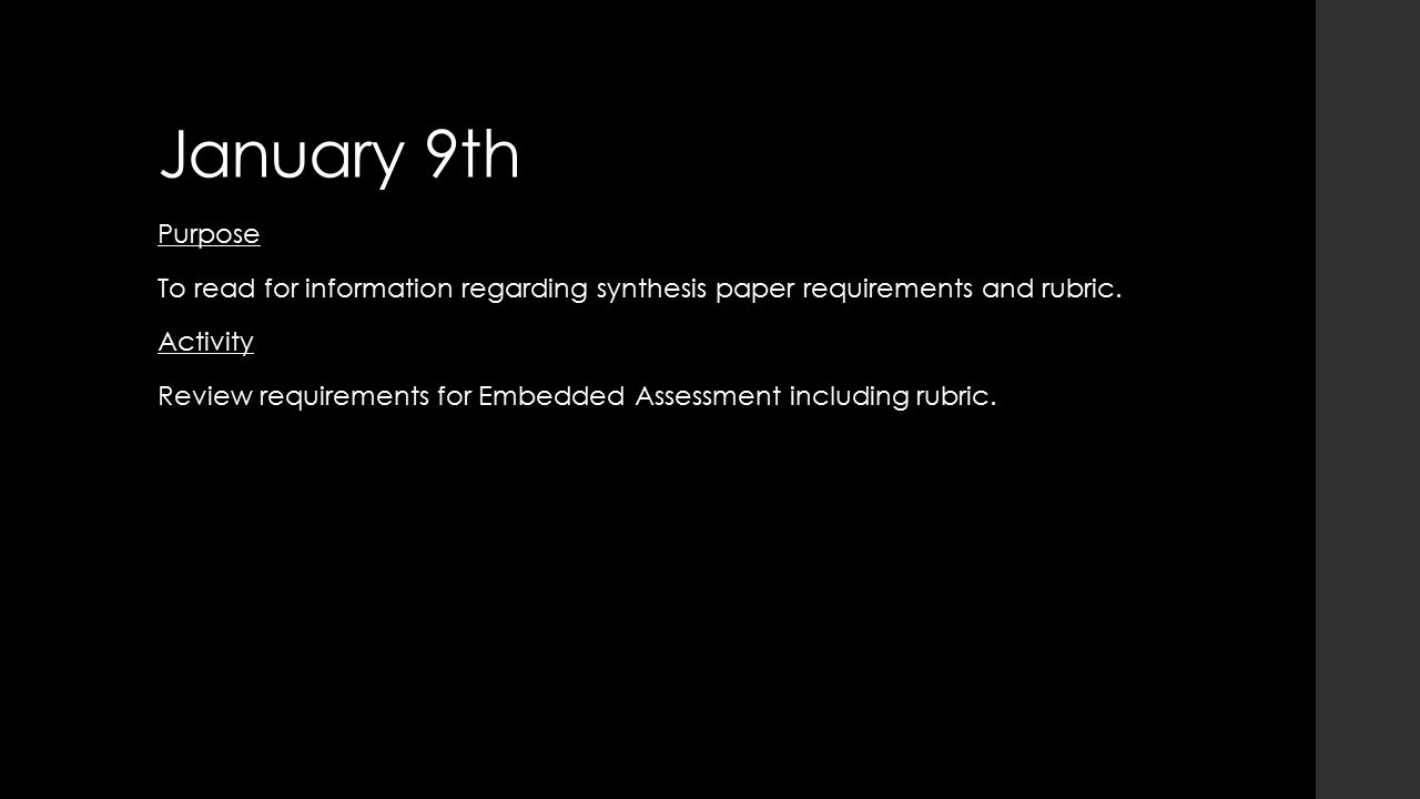 January 9th Purpose To read for information regarding synthesis paper requirements and rubric.