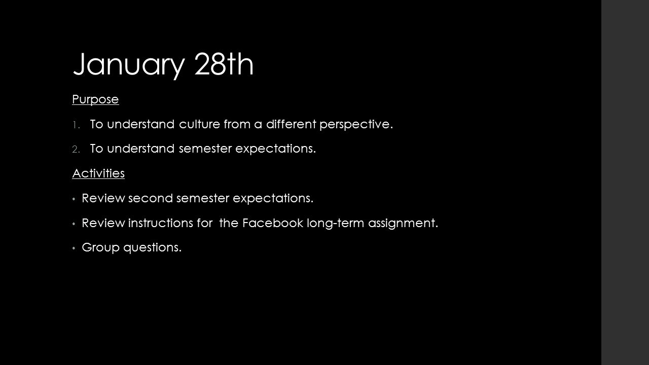 January 28th Purpose 1. To understand culture from a different perspective.
