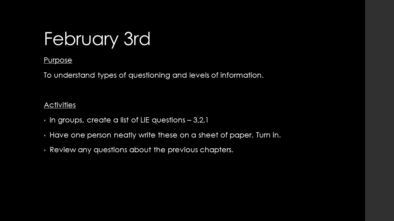 February 3rd Purpose To understand types of questioning and levels of information.