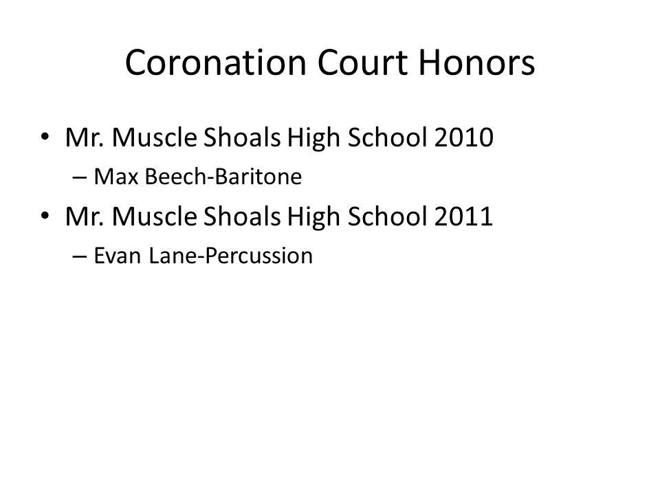 Coronation Court Honors Mr. Muscle Shoals High School 2010 – Max Beech-Baritone Mr.