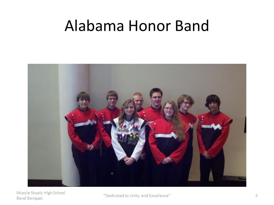 UNA HONOR BAND Muscle Shoals High School Band Banquet Dedicated to Unity and Excellence 6