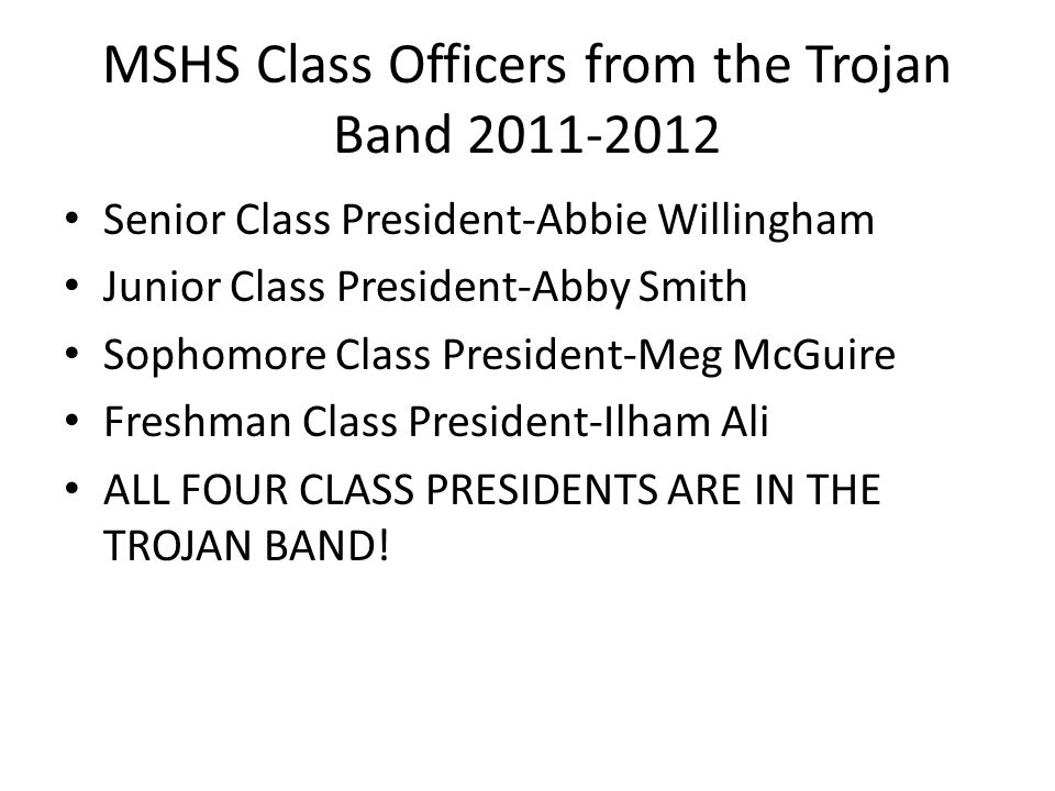 Other Student Council Class Officers from the Trojan Band 2011-2012 Senior Vice President-Rachel Wammack Junior Representative-Asia Duren Sophomore Reporter-Morgan Kain Freshman Reporter-Isaiah Fell We are so Proud of our student council members!