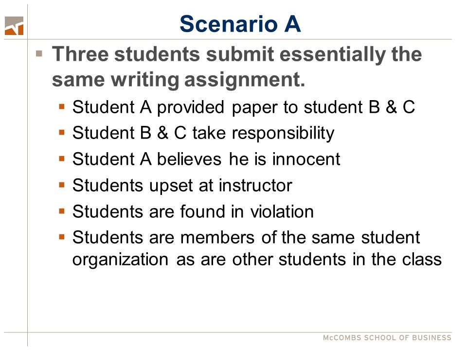 Scenario A  Three students submit essentially the same writing assignment.