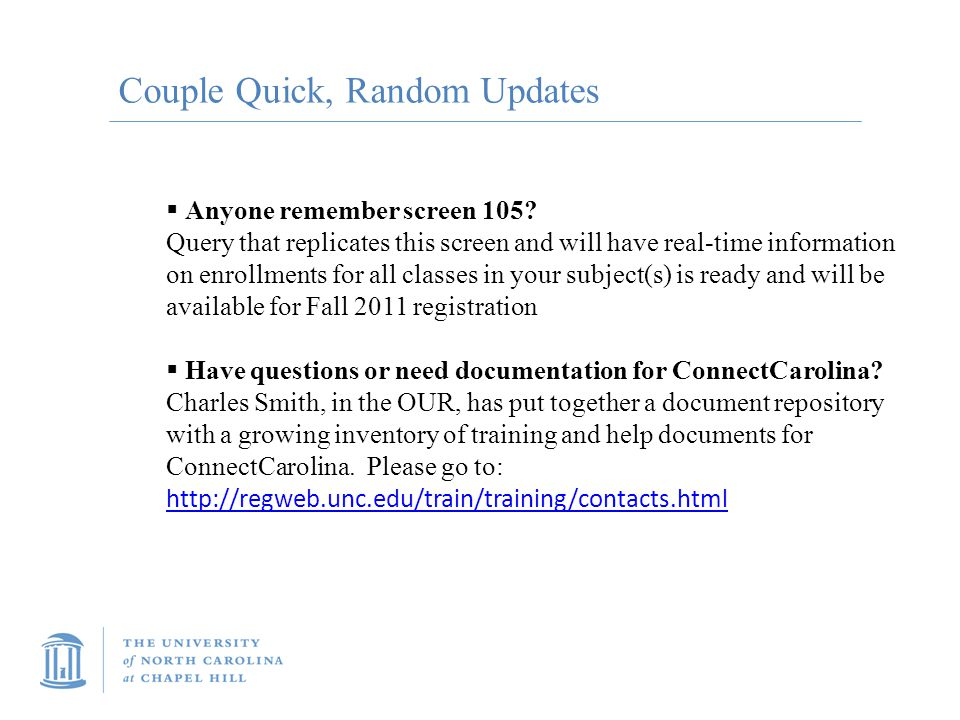 Couple Quick, Random Updates  Anyone remember screen 105? Query that replicates this screen and will have real-time information on enrollments for al