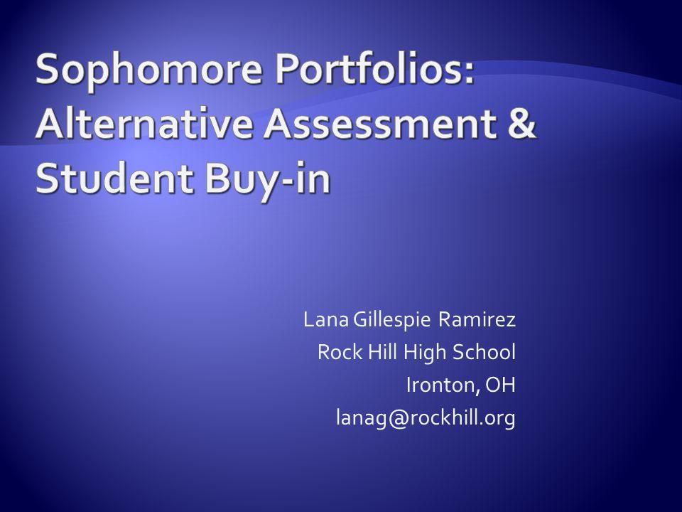 Lana Gillespie Ramirez Rock Hill High School Ironton, OH lanag@rockhill.org