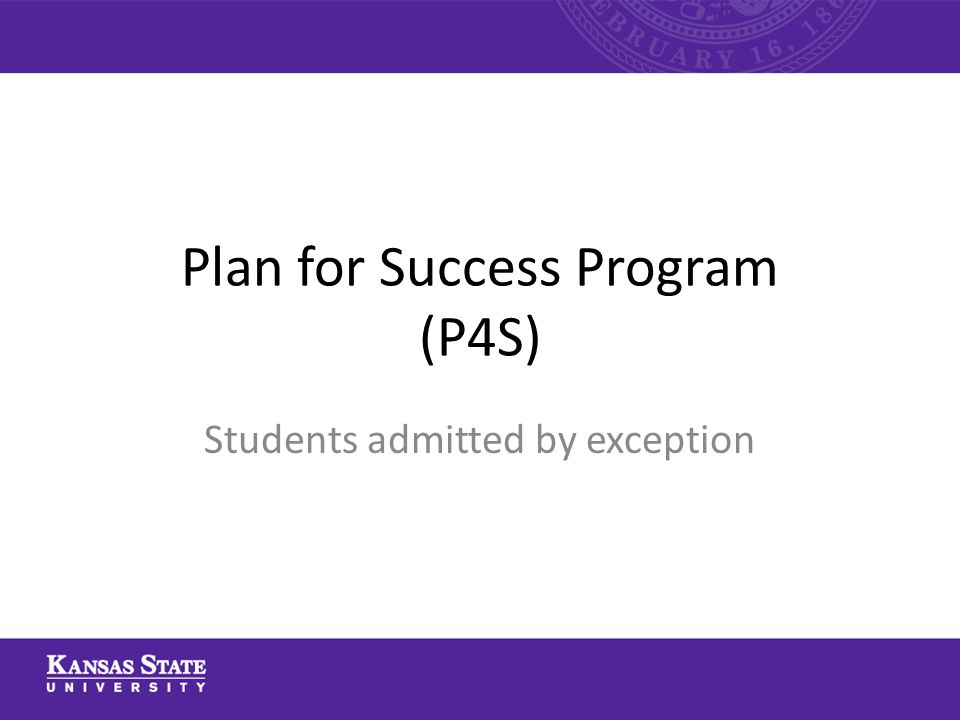 Plan for Success Program (P4S) Students admitted by exception