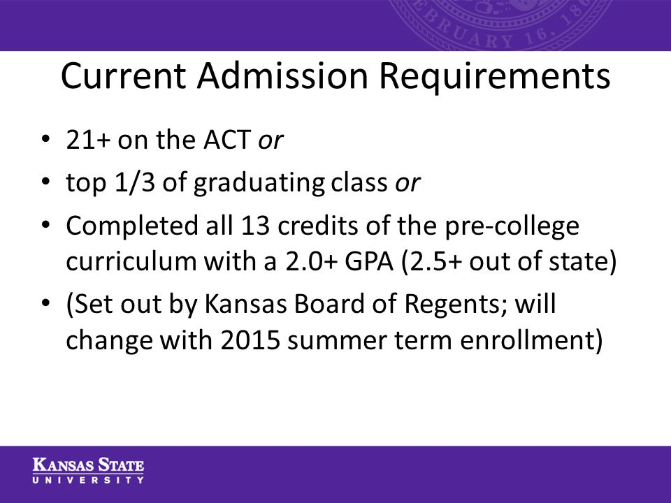 Admission by exception Up to 10% of the incoming class KS Legislature passed a law requiring an individual plan for success for each student admitted by exception