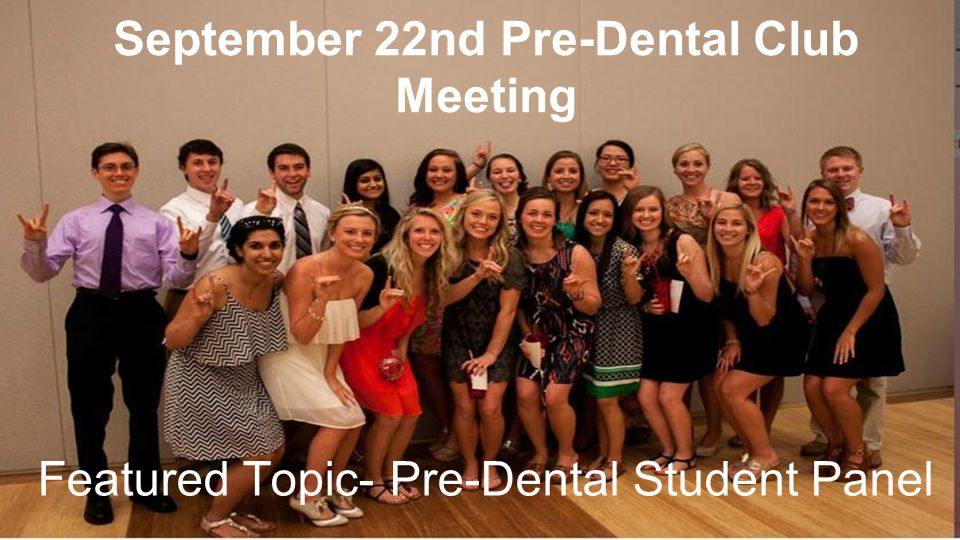 September 22nd Pre-Dental Club Meeting Featured Topic- Pre-Dental Student Panel