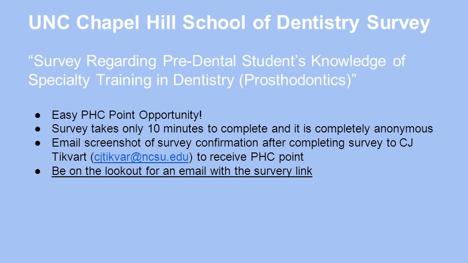 UNC Chapel Hill School of Dentistry Survey Survey Regarding Pre-Dental Student's Knowledge of Specialty Training in Dentistry (Prosthodontics) ●Easy PHC Point Opportunity.