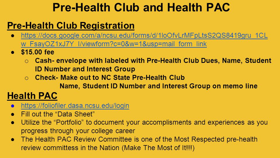 Pre-Health Club and Health PAC Pre-Health Club Registration ●https://docs.google.com/a/ncsu.edu/forms/d/1loOfvLrMFpLtsS2QS8419gru_1CL w_FsayOZ1xJ7Y_I/