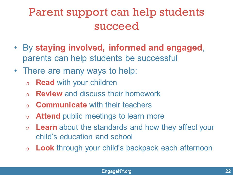 Parent support can help students succeed By staying involved, informed and engaged, parents can help students be successful There are many ways to hel