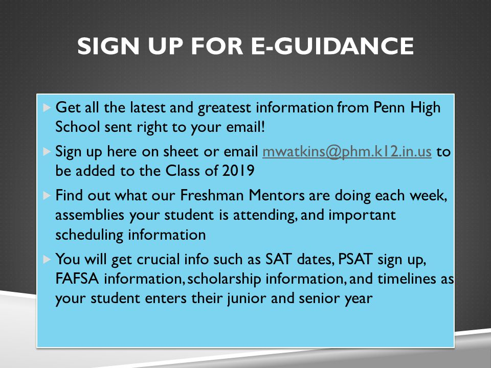 SIGN UP FOR E-GUIDANCE  Get all the latest and greatest information from Penn High School sent right to your email.