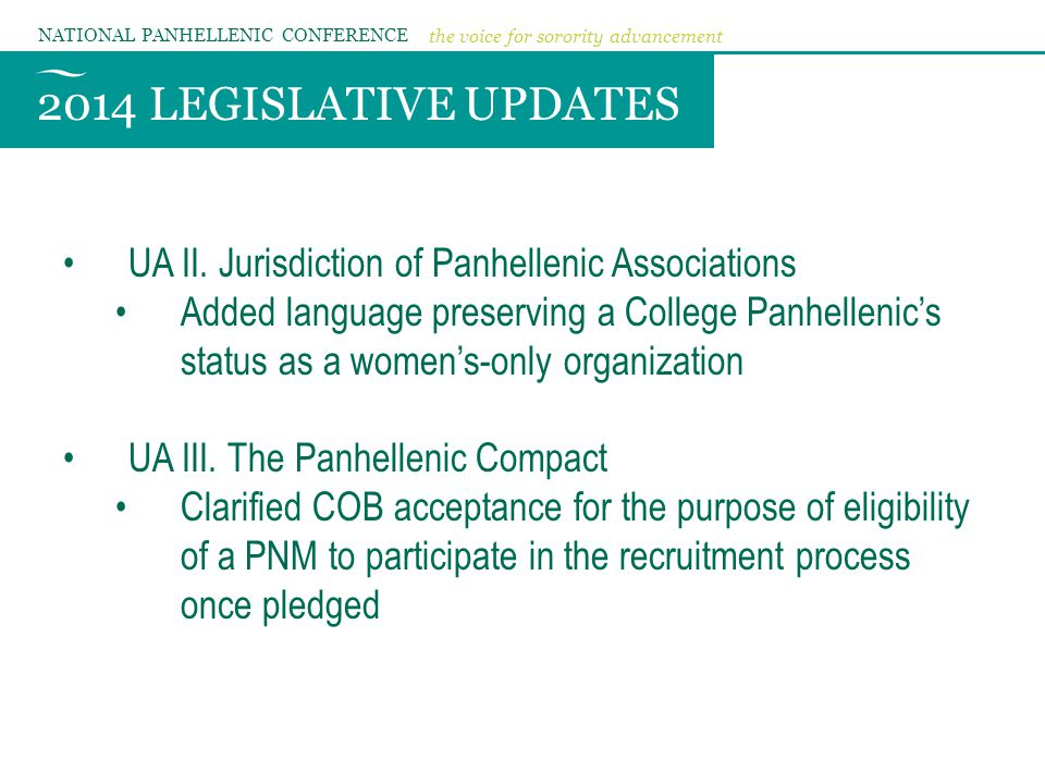 2014 LEGISLATIVE UPDATES NATIONAL PANHELLENIC CONFERENCE the voice for sorority advancement UA II.