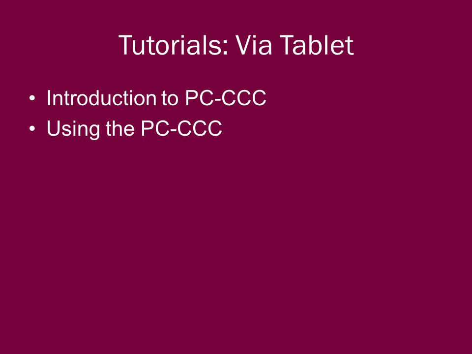 Tutorials: Via Tablet Introduction to PC-CCC Using the PC-CCC