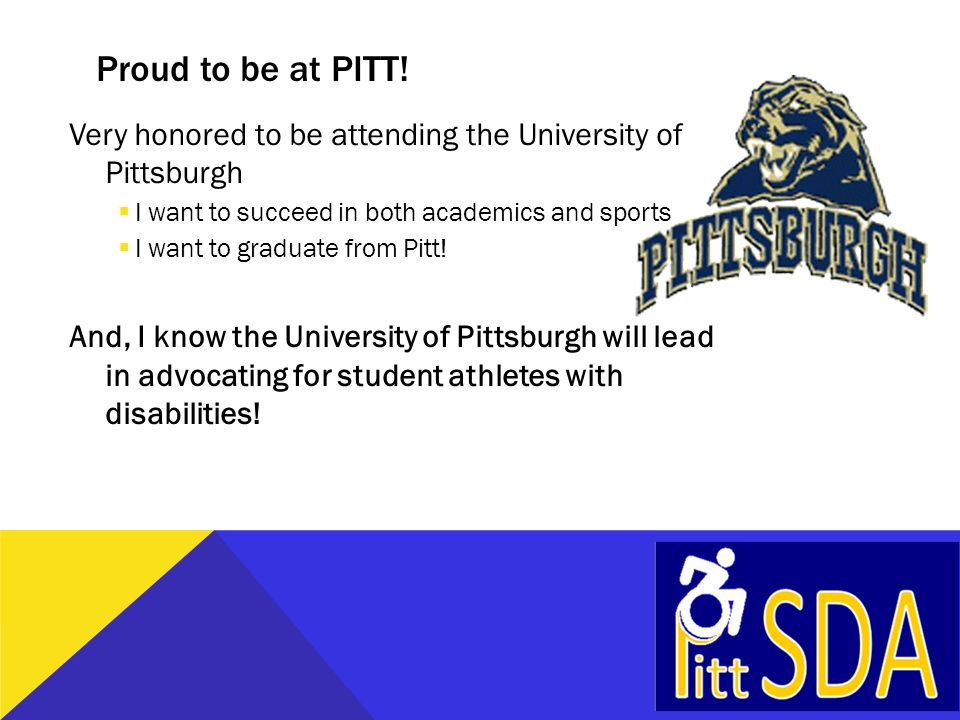 Proud to be at PITT! Very honored to be attending the University of Pittsburgh  I want to succeed in both academics and sports  I want to graduate f