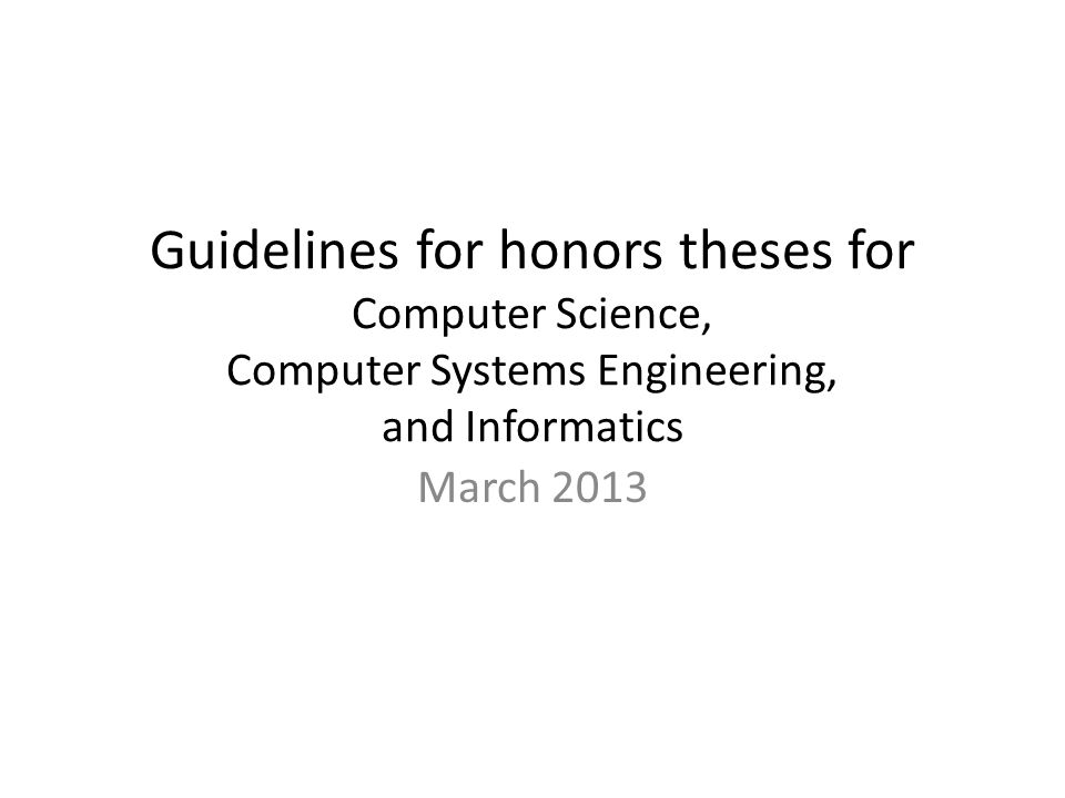 Guidelines for honors theses for Computer Science, Computer Systems Engineering, and Informatics March 2013