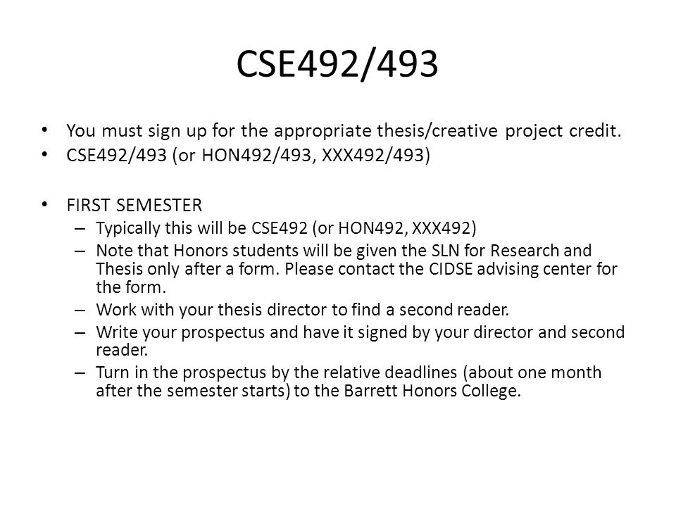 CSE492/493 You must sign up for the appropriate thesis/creative project credit.