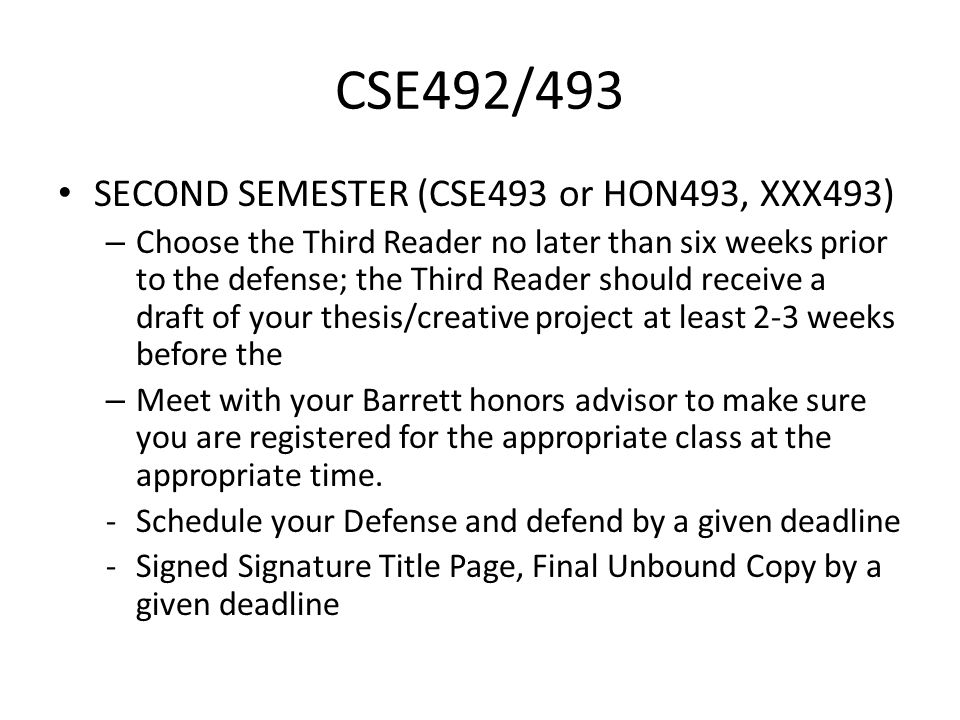 CSE492/493 SECOND SEMESTER (CSE493 or HON493, XXX493) – Choose the Third Reader no later than six weeks prior to the defense; the Third Reader should