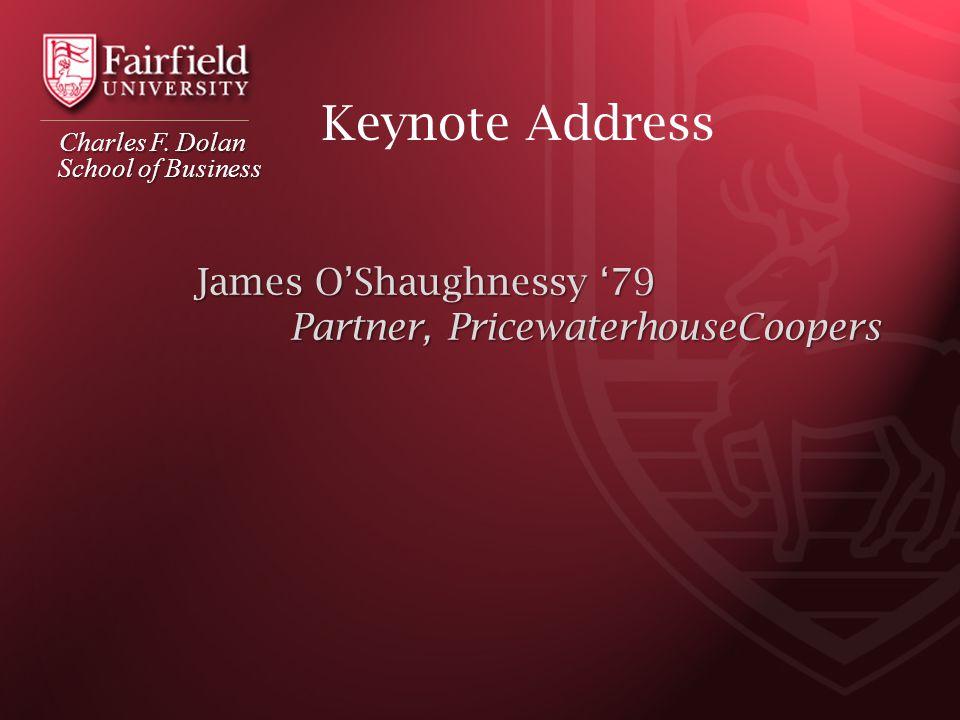 Dolan School of Business Sophomore Symposium II James O'Shaughnessy, PwC