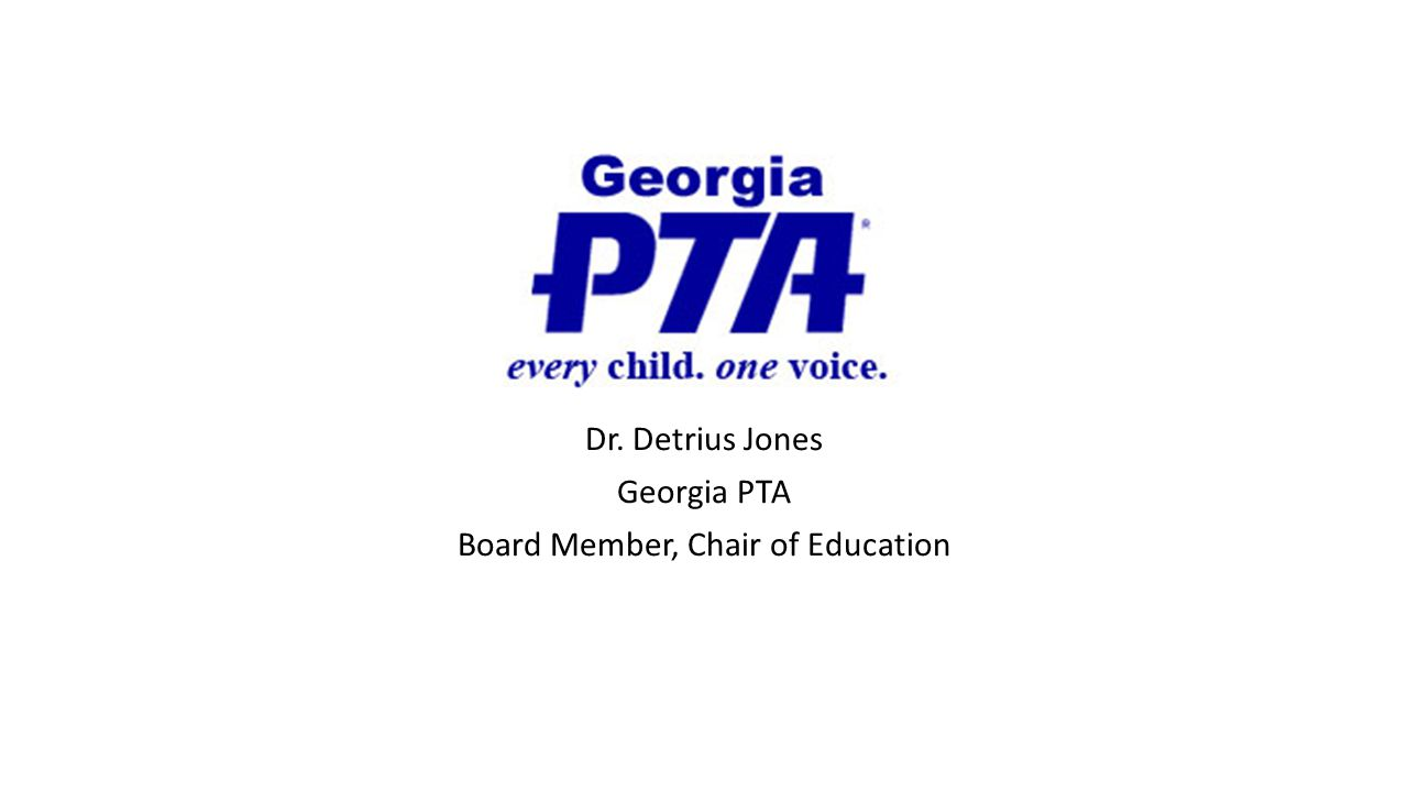 Dr. Detrius Jones Georgia PTA Board Member, Chair of Education