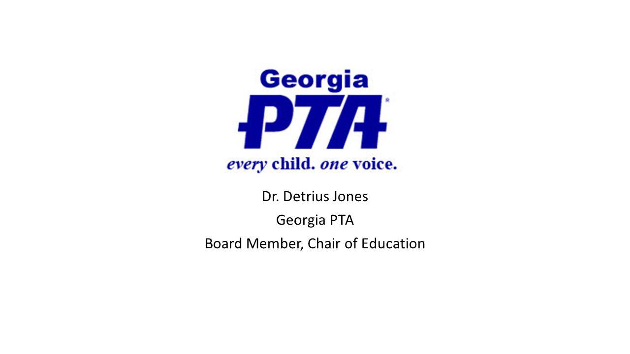 Dr. Detrius Jones Georgia PTA Board Member, Chair of Education