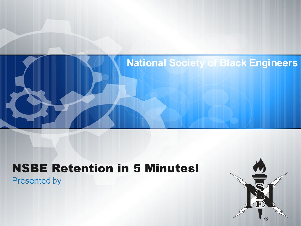 National Society of Black Engineers NSBE Retention in 5 Minutes.
