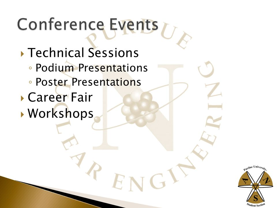  Technical Sessions ◦ Podium Presentations ◦ Poster Presentations  Career Fair  Workshops
