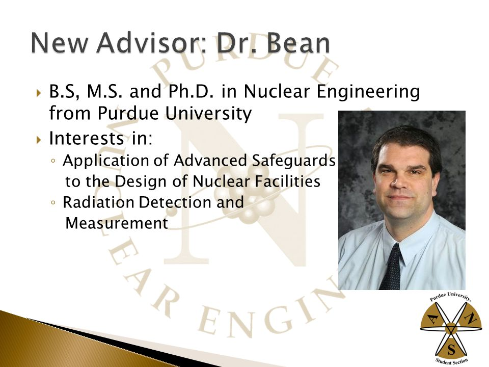  Professional organization for the nuclear industry ◦ Promote professional development of our members ◦ Spread awareness and knowledge of nuclear science and technology ◦ Help members get to know each other and participate in fun events