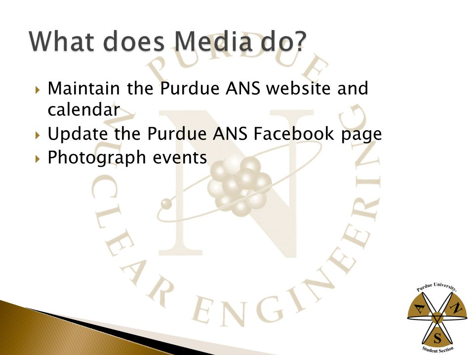  Maintain the Purdue ANS website and calendar  Update the Purdue ANS Facebook page  Photograph events