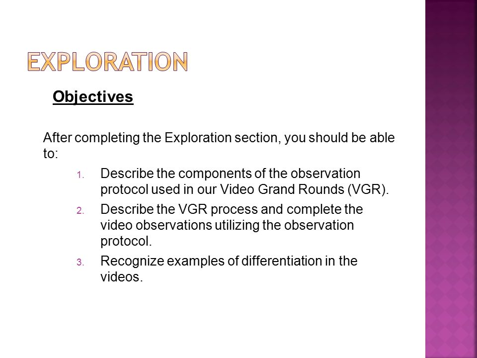 Objectives After completing the Exploration section, you should be able to: 1.