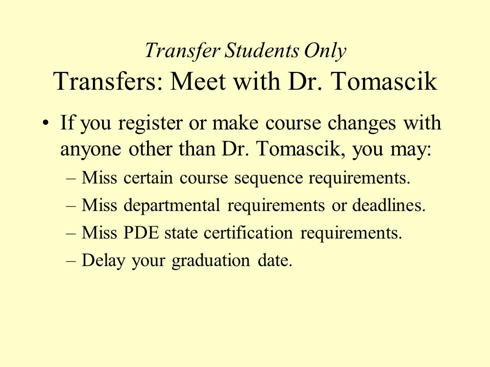 Transfer Students Only Transfers: Meet with Dr.