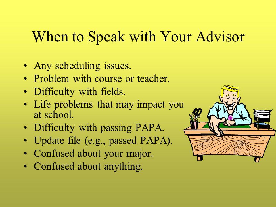 When Is Advisement? Week after Spring Break Week before Halloween